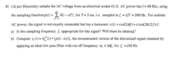 Solved: 8) (12 Pts) Discretely Sample The AC Voltage From ...
