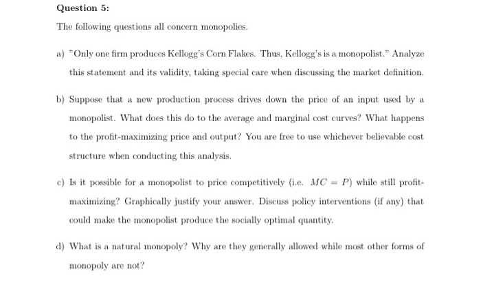 Superior Question 5: The Following Questions All Concern Monopolies. A) Only One  Firm Produces