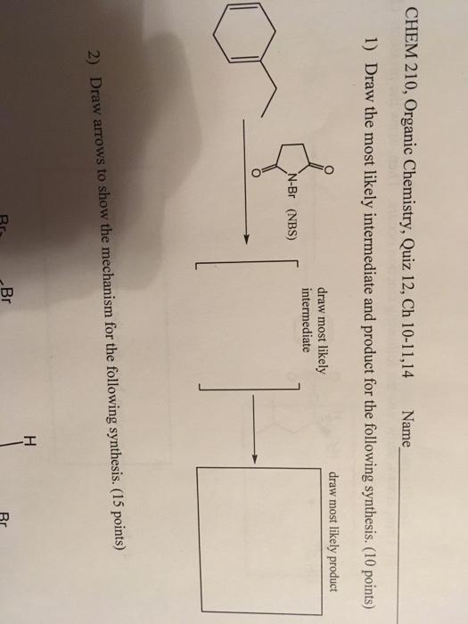 Solved: CHEM 210, Organic Chemistry, Quiz 12, Ch 10-11,14