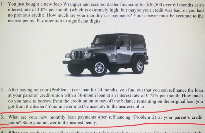 Jeep Credit Union >> Solved 1 You Just Bought A New Jeep Wrangler And Secured