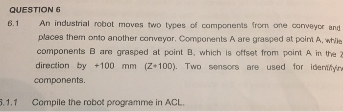 QUESTION 6 An Industrial Robot Moves Two Types Of