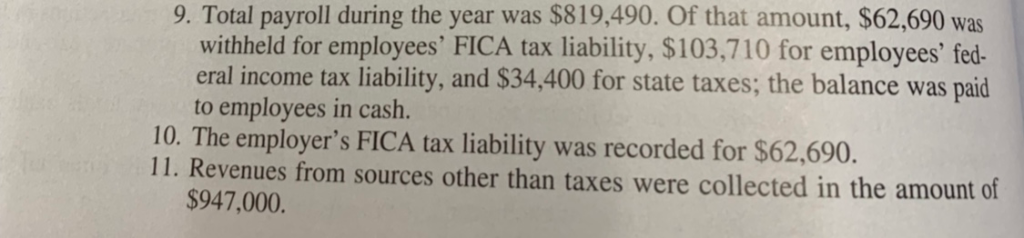 9. Total payroll during the year was $819,490. Of that amount, $62,690 wa withheld for employees FICA tax liability, $103,71