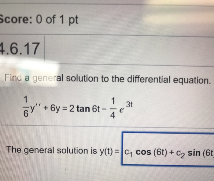Question: Score: 0 Of 1 Pt 4.6.17 Find A General Solution To The  Differential Equation. 3t 6 4 The General .