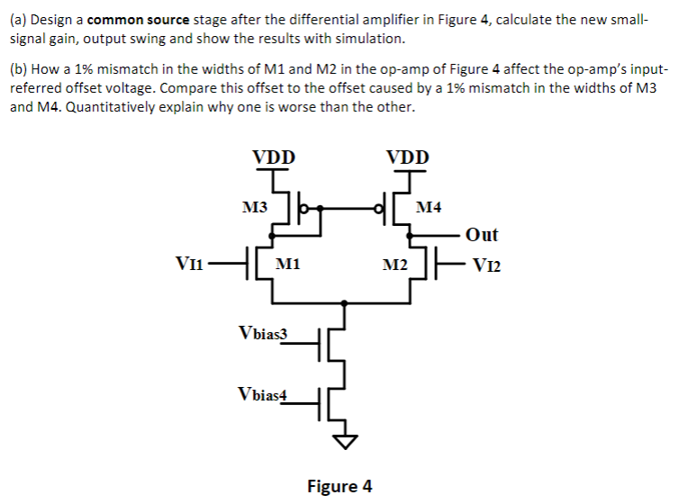 (a) Design a common source stage after the differential amplifier in Figure 4, calculate the new small signal gain, output sw