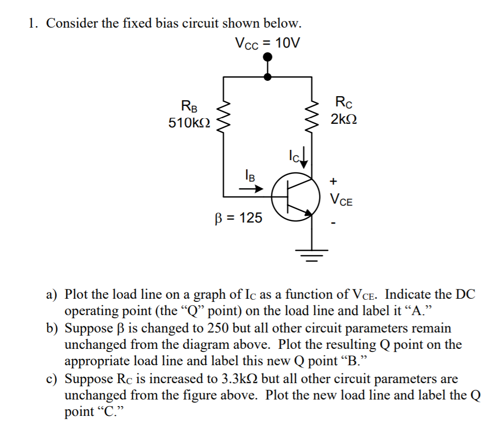 consider the fixed bias circuit shown below, 510ks2 v ce � 125 a