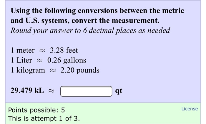 Question Using The Following Conversions Between Metric And U S Systems Convert Measurement Rou
