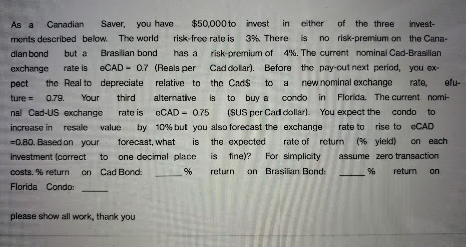 $50,000 to invest in either of the three invest- Saver, Canadian you have As a risk-free rate is 3%. There is no risk-premium