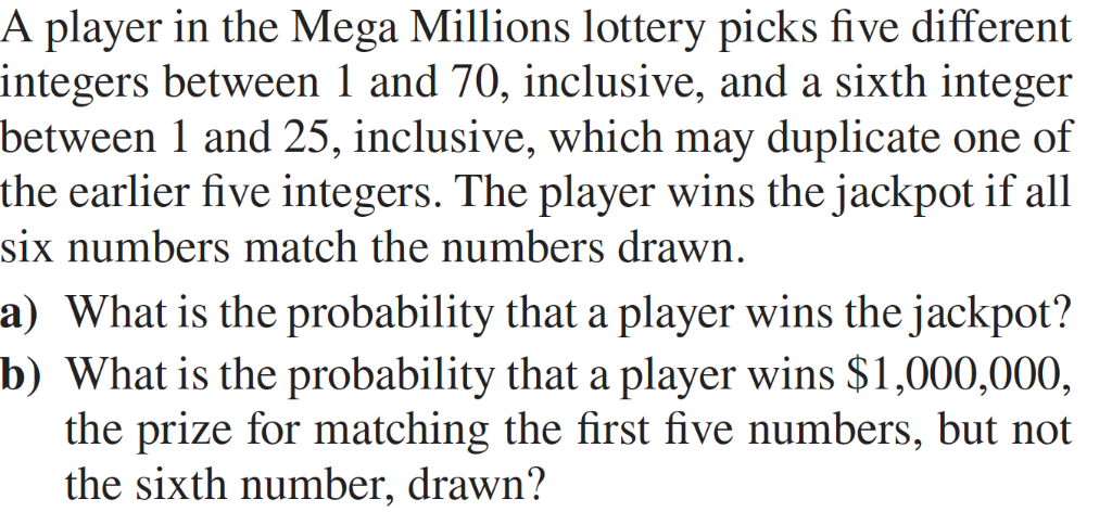 Solved: A Player In The Mega Millions Lottery Picks Five D