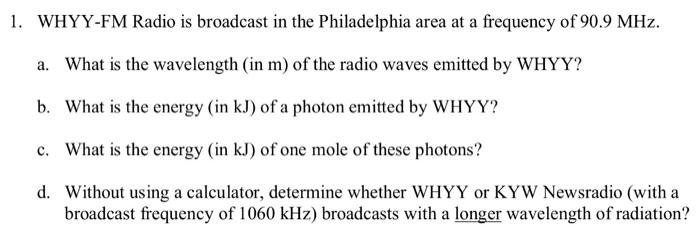 Solved: 1  WHYY-FM Radio Is Broadcast In The Philadelphia