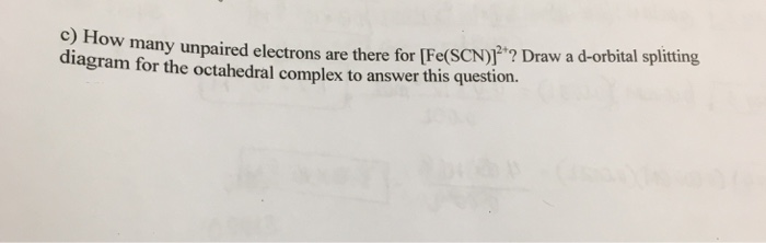 Solved C How Many Unpaired Electrons Are There For Fes