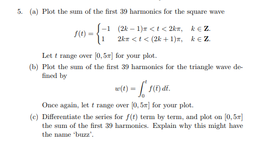 Solved: 5  (a) Plot The Sum Of The First 39 Harmonics For