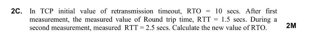 Solved: 2C  In TCP Initial Value Of Retransmission Timeout