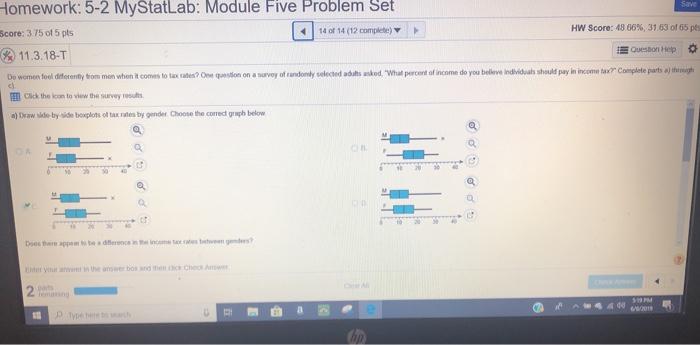 Homework: 5-2 MyStatLab: Module Five Problem Set Save HW Score: 48.66 % , 31.63 of 65 pe Score: 3.75 of 5 pts 14 of 14 (12 co
