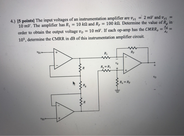 2 mV and v,t 4.) 15 points] The input voltages of an instrumentation amplifier are v,, 10 mV. The armplifier has R1 10 kΩ and