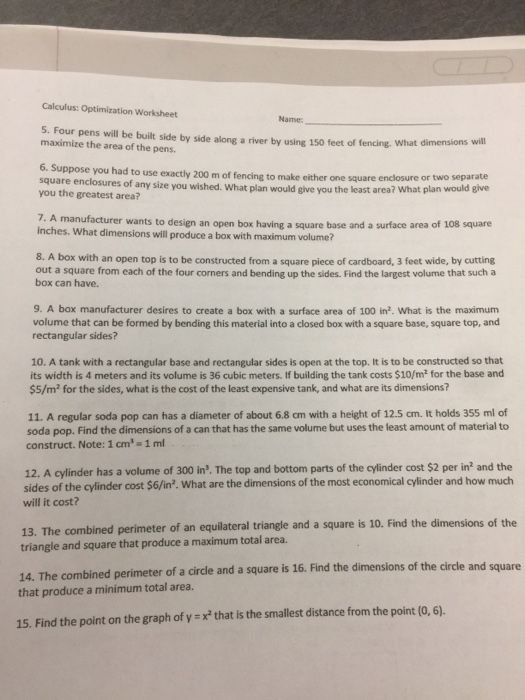 Solved: Calculus: Optimization Worksheet Name: 5. Four Pen ...