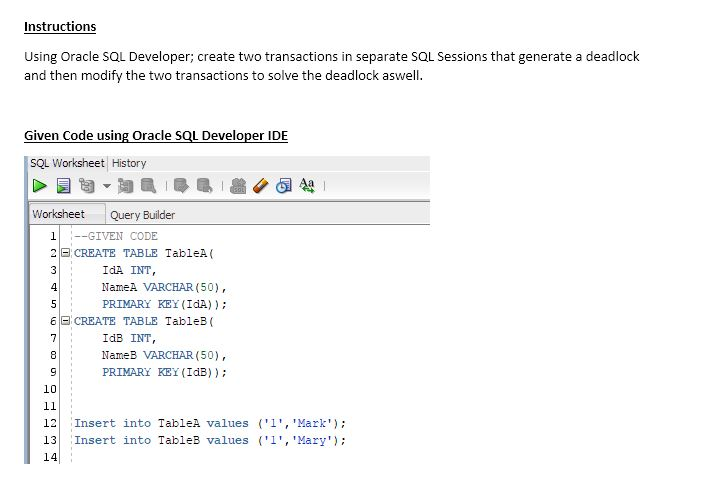Solved: Create Transactions To Generate Deadlock First And