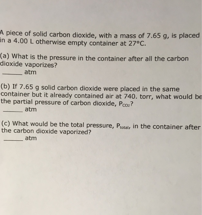 Chemistry archive march 01 2017 chegg a piece of solid carbon dioxide with a mass of 765 g is placed fandeluxe Gallery