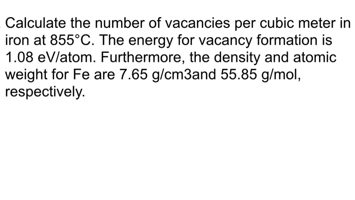 Solved: Calculate The Number Of Vacancies Per Cubic Meter