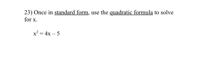 Solved 23 Once In Standard Form Use The Quadratic Formu
