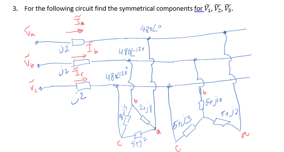 solved 3 for the following circuit find the symmetrical rh chegg com