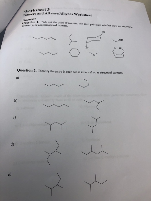 Solved: Worksheet 3 Isomers SOMERS Ques And Alkenes/Alkyne ...