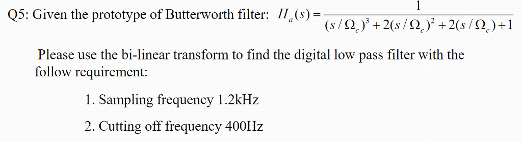 Solved: OS Given The Prototype Of Butterworth Filter: H(s
