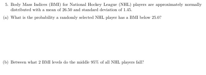 Solved 5 Body Mass Indices Bmi For National Hockey Lea