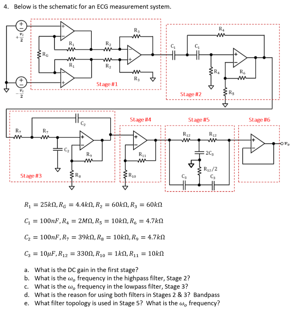Solved: 4. Below Is The Schematic For An ECG Measurement S ... on schematic editor, block diagram, control flow diagram, circuit diagram, technical drawing, one-line diagram, functional flow block diagram, tube map, ladder logic, data flow diagram, straight-line diagram, piping and instrumentation diagram, electronic design automation, schematic capture, function block diagram, diagramming software,