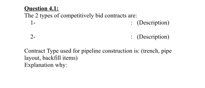 Solved: Question 4.1: The 2 Types Of Competitively Bid Con ...