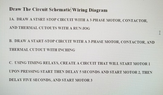 media%2Fe33%2Fe33b496b e6c5 4f5f 97d6 188dcf064160%2Fimage solved draw the circuit schematic wiring diagram ia draw