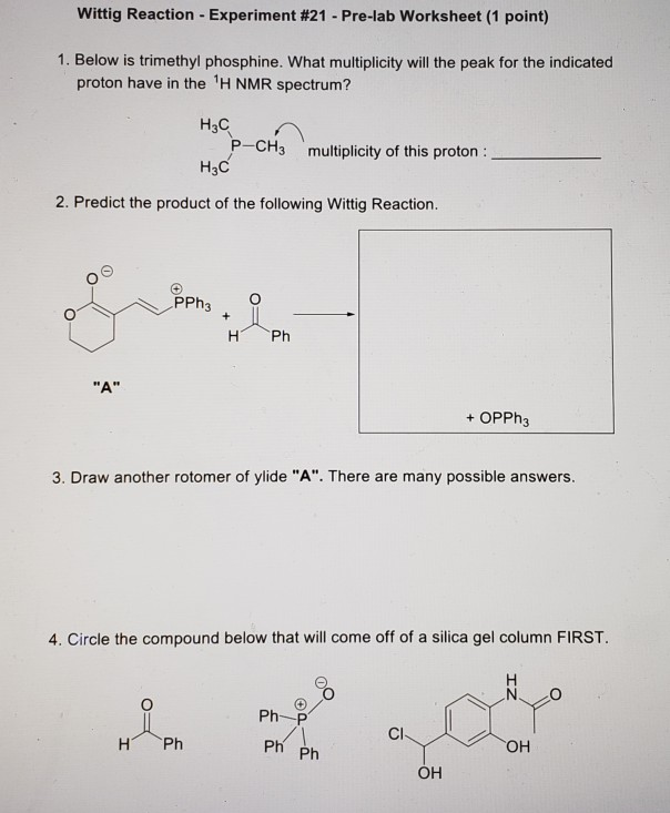Solved: Wittig Reaction . Experiment #21-Pre-lab Worksheet ...