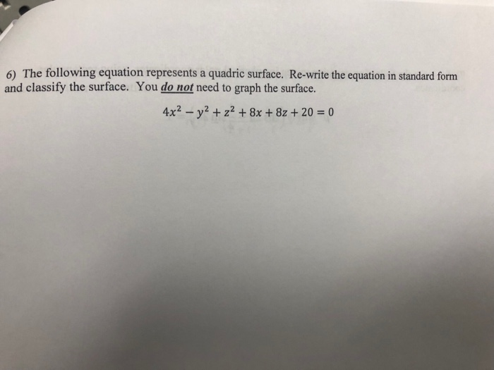 Solved 6 The Following Equation Represents A Quadric Sur