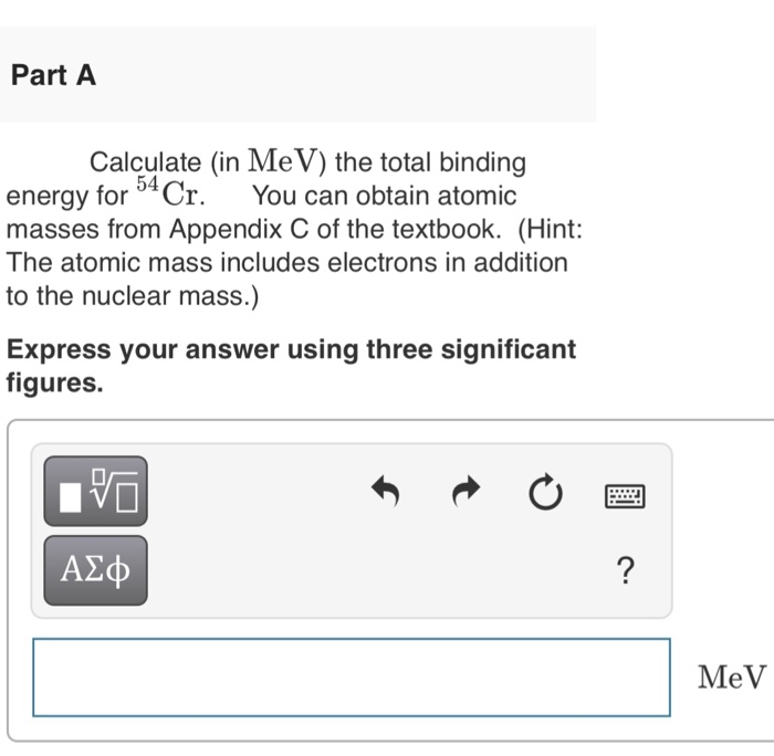 Solved: Part A Calculate (in MeV) The Total Binding 54 Ene