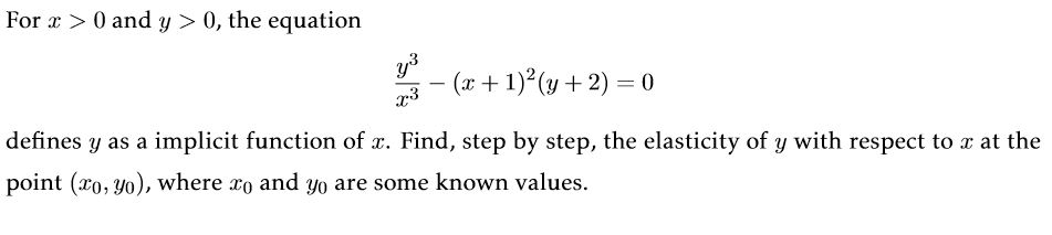 For 0 and y > 0, the equation defines y as a implicit function of r. Find, step by step, the elasticity of y with respect to