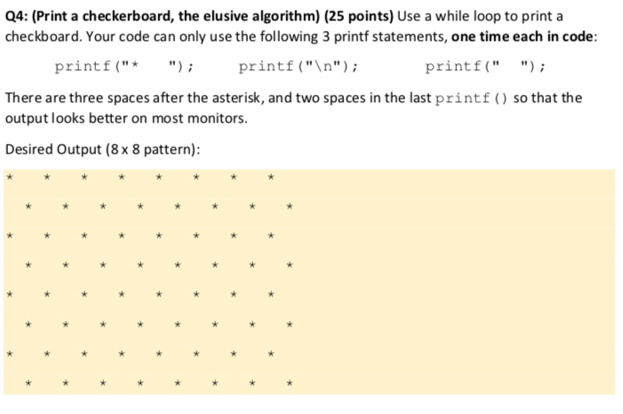 Solved: Q4: (Print A Checkerboard, The Elusive Algorithm