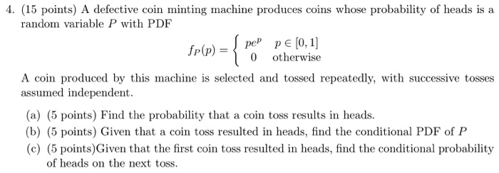 Solved: 4  (15 Points) A Defective Coin Minting Machine Pr