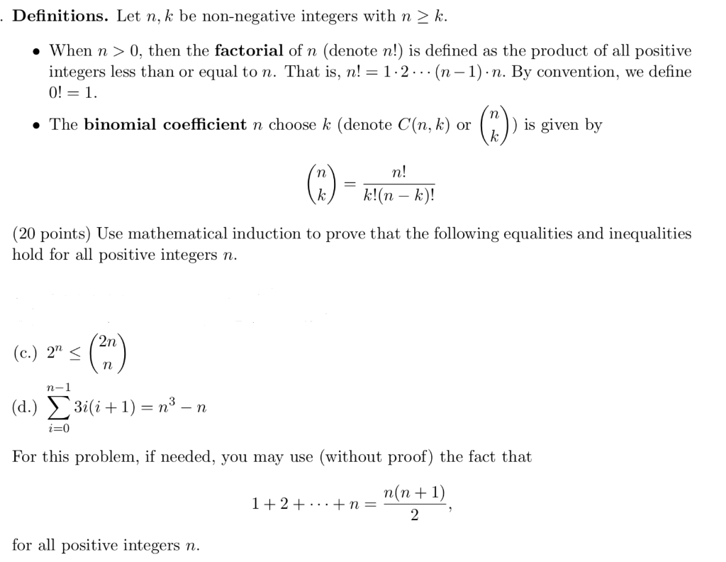 Definitions. Let n, k be non-negative integers with n > k. . When n > 0, then the factorial of n (denote n!) is defined as th