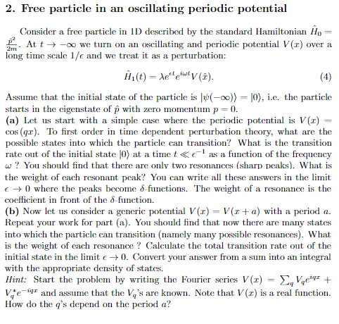 Solved: 2  Free Particle In An Oscillating Periodic Potent