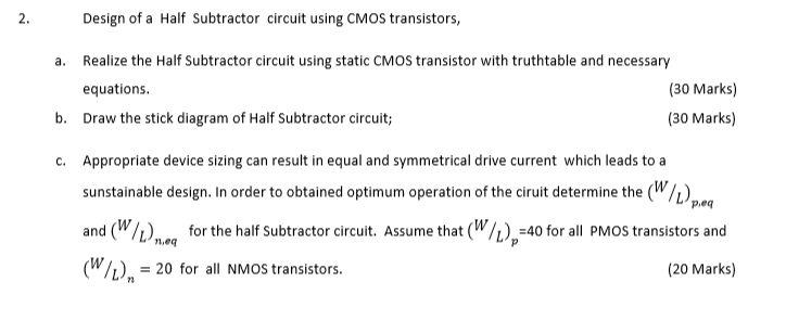 Circuit Diagram Of Half Subtractor | Solved 2 Design Of A Half Subtractor Circuit Using Cmos