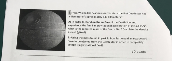 Solved from wikipedia various sources state the firs question from wikipedia various sources state the first death star has a diameter of approximately 14 ccuart Gallery