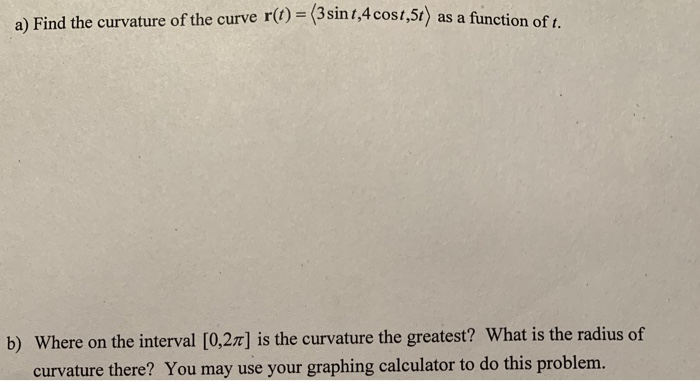 Solved: A) Find The Curvature Of The Curve R() (3sin1,4 Co