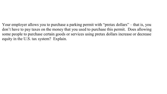 Solved: Your Employer Allows You To Purchase A Parking Per