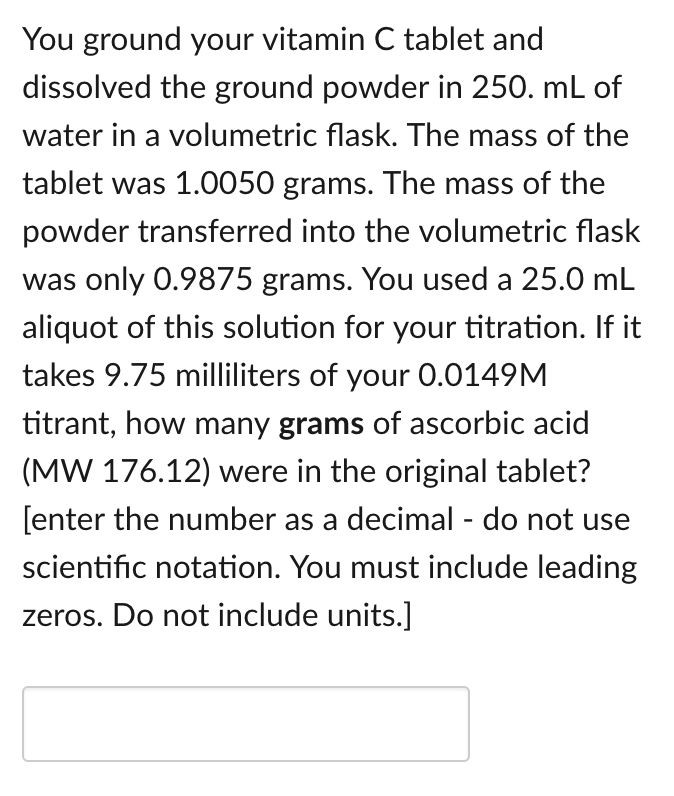 Solved: You Ground Your Vitamin C Tablet And Dissolved The