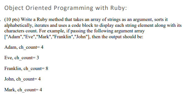 Object Oriented Programming With Ruby: (10 Pts) Wr