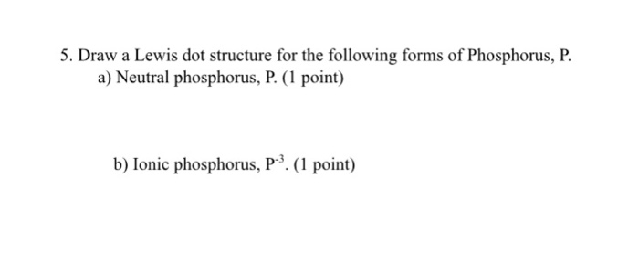 Solved 5 Draw A Lewis Dot Structure For The Following Fo