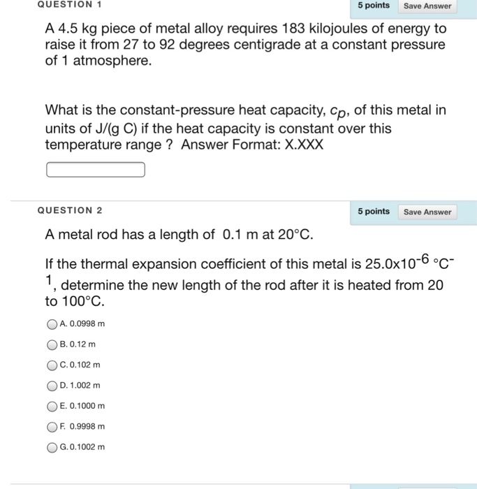 1 5 Points Save Answer QUESTION A 45 Kg Piece Of Metal Alloy Requires 183