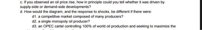 Solved: C  If You Observed An Oil Price Rise, How In Princ