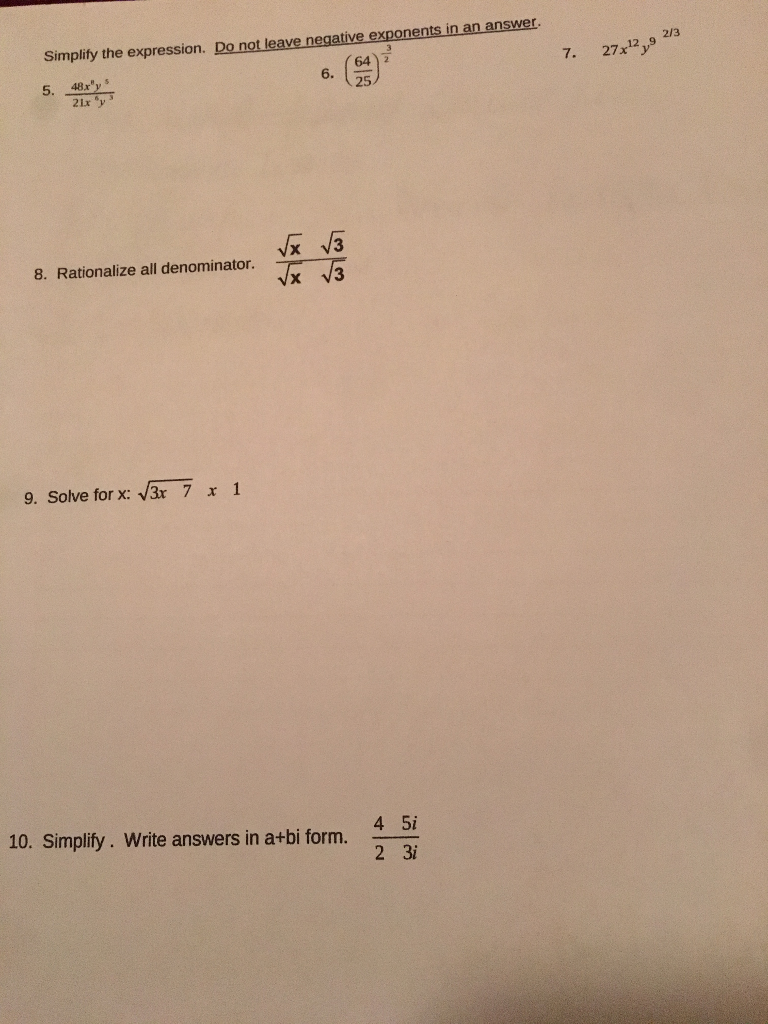 . Do not leave negative exponents in an answer 641 2 2/3 Simplify the expression 7. 27x12,9 6. 25 5. 48ry 8. Rationalize all