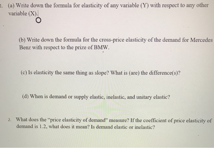 Solved A Write Down The Formula For Elasticity Of Any