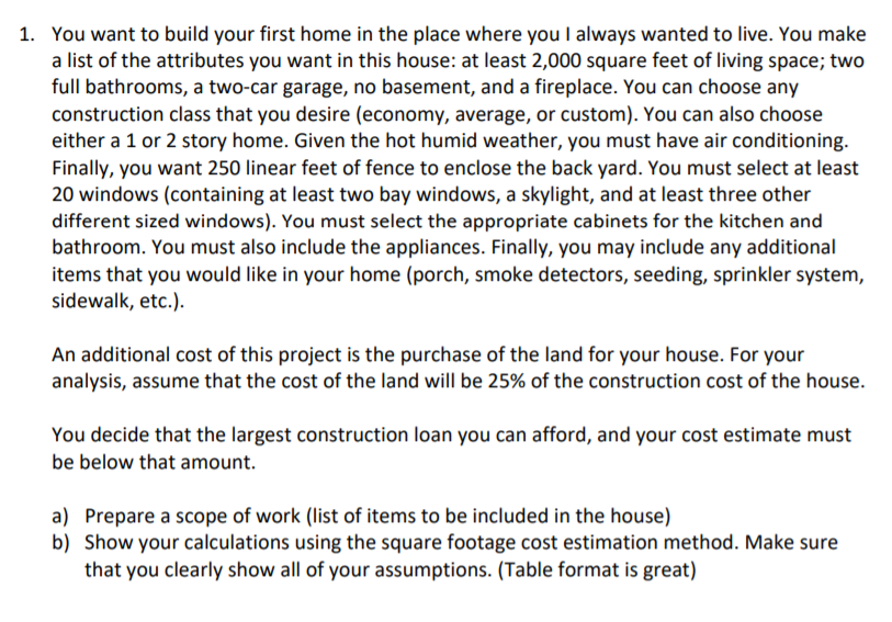 You Want To Build Your First Home In The Place Whe Cheggcom